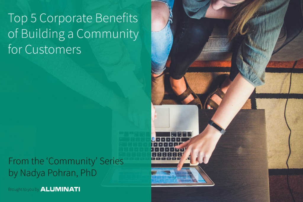 Top 5 Corporate Benefits of Building a Community for Customers