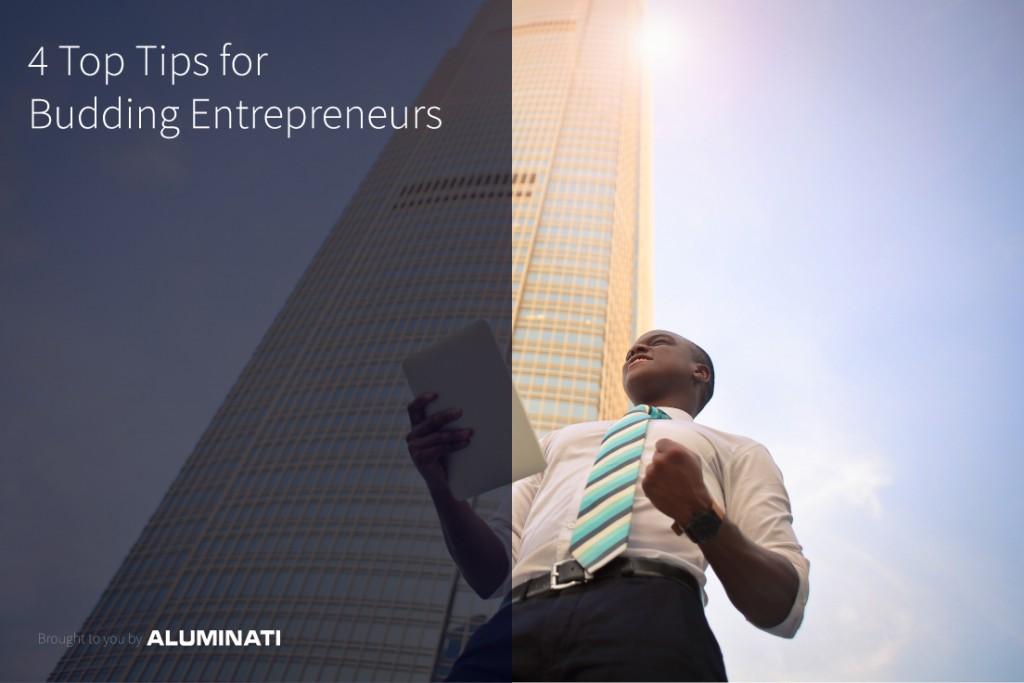 4 Top Tips for Budding Entrepreneurs