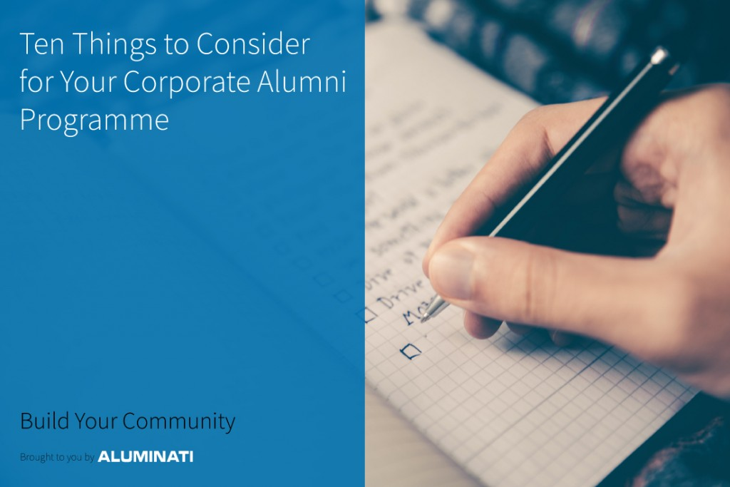 Ten Things to Consider for Your Corporate Alumni Program