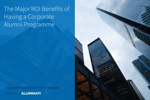 The Major ROI Benefits of Having a Corporate Alumni Programme