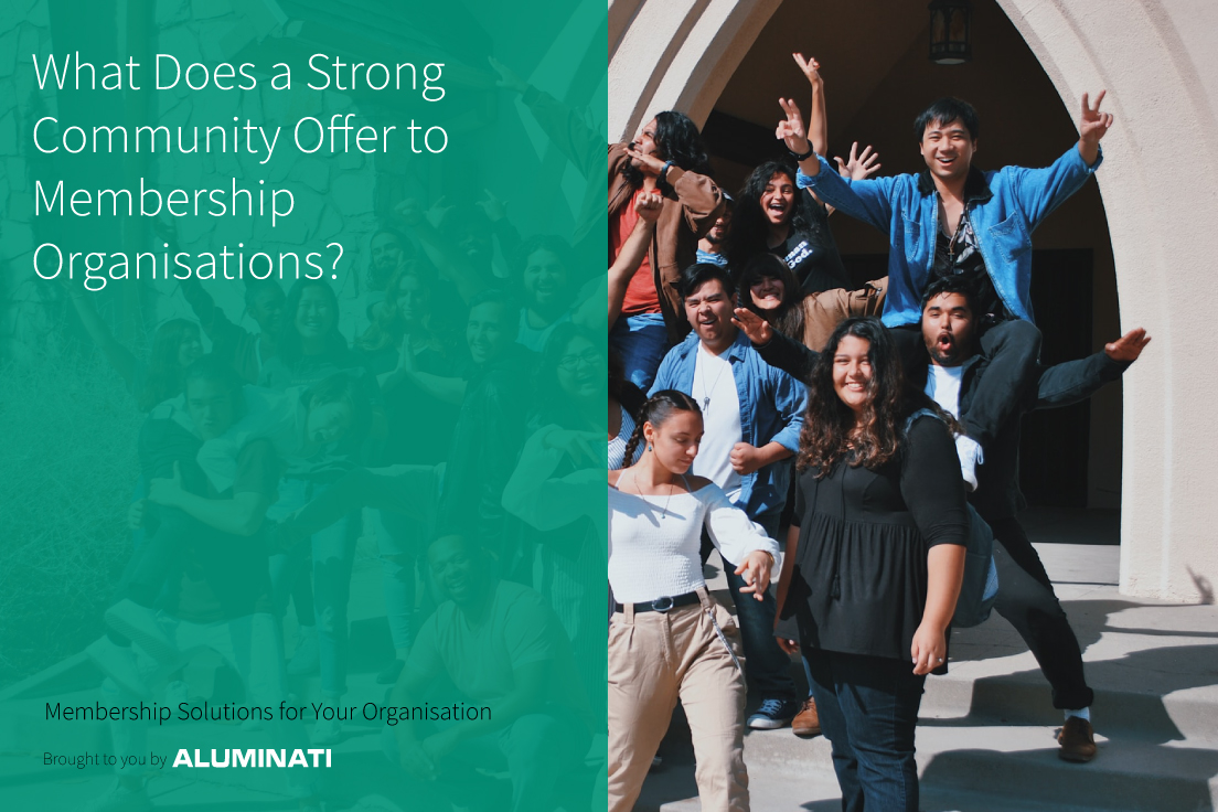 What Does a Strong Community Offer to Membership Organisations?